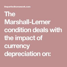 The Marshall-Lerner condition deals with the impact of currency depreciation on: