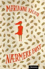 Book jacket for the youth novel Nærmere Høst (Closer to fall) by Marianne Kaurin, about a jewish girl and the second world war. Stavanger, Book Jacket, Illustrators, Good Books, Novels, Jewish Girl, Oslo, Book Covers, Editorial