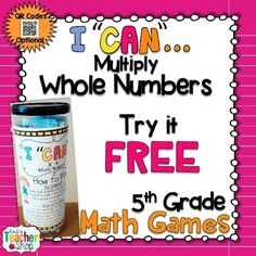 """(FREE SAMPLE)  Are you in need of a FUN way to prepare your students for classroom math assessments, and standardized tests?  These I CAN Math games make preparing for any kind of Math test EXCITING!  This FREE I CAN game reinforces the 5th grade Common Core Math Standards focusing on Multiplying Whole Numbers!Looking for MORE """"I Can"""" Math Games?"""