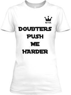Doubters Push Me Harder