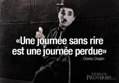 """"""" A day with out laughing is a day lost """" Charlie Chaplin Charlie Chaplin, The Words, Cool Words, French Phrases, French Words, French Images, Inspirational French Quotes, Inspiring Quotes, French Expressions"""