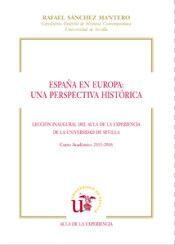 España en Europa : una perspectiva histórica / Rafael Sánchez Mantero PublicaciónSevilla : Universidad de Sevilla, 2015