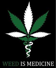 Weed is medicine