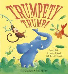 Buy Trumpety Trump PB by Steve Smallman at Mighty Ape NZ. Elliott Elephant used to be. He guzzled his drink and he gobbled his food. And when he would trumpet, as elephants do, He'd trumpety trump . Trump Book, Children's Picture Books, Chapter Books, Toot, Love Pictures, Social Skills, Book Publishing, Childrens Books, Books To Read
