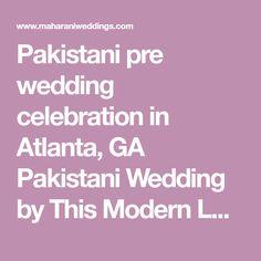 Pakistani pre wedding celebration in Atlanta, GA Pakistani Wedding by This Modern Love Photography | Maharani Weddings