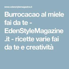Burrocacao al miele fai da te - EdenStyleMagazine.it - ricette varie fai da te e creatività