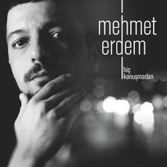 """İlk albümü """"Herkes Aynı Hayatta"""" ve çıkış şarkısı """"Hakim Bey"""" ile  önemli bir çıkış yakalayan Sony Müzik sanatçısı Mehmet Erdem'in ikinci albümü """"Hiç Konuşmadan"""" müzik marketlerde ve dijital müzik platformlarındaki yerini aldı. Albümün çıkış parçası, sözü ve müziği Cihan Güçlü'ye ait olan """"Acıyı Sevmek Olur Mu?"""" adını taşıyor. Üç yeni şarkının yer aldığı albümde Fatih Erdemci ile özdeşleşen unutulmaz 90′lar şarkısı """"Ben Ölmeden Önce"""" de yeralıyor...."""