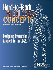 NSTA Science Store: Hard-to-Teach Biology Concepts, Revised 2nd Edition: Designing Instruction Aligned to the NGSS