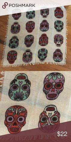 Sugar skull scarf EUC sugar skull scarf. Purchased from Nordstrom. No holes, picks, stains. Accessories Scarves & Wraps