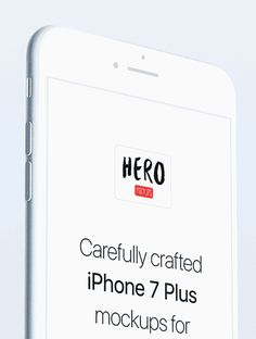 HERO iPhone 7 Plus Mockups: Carefully crafted iPhone 7 Plus mockups for creatives.