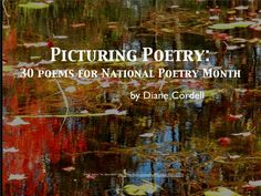 Images that complement 30 poems chosen for National Poetry Month. Poetry Day, Poetry For Kids, Poetry Unit, Teaching Poetry, Teaching Language Arts, Teaching Writing, Teaching Tips, Ap Literature, National Poetry Month