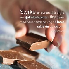 Bilderesultat for sitat styrke Diy And Crafts, Thoughts, Chocolate, Sayings, Poem, Education, Fitness, Funny, Life