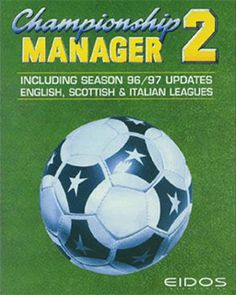 Championship Manager 2. My social life was doomed from an early age thanks to EIDOS.