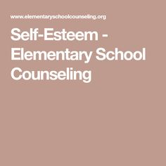 Self-Esteem - Elementary School Counseling Elementary School Counseling, School Social Work, School Counselor, School Fun, Elementary Schools, Classroom Tools, Classroom Behavior, Counseling Activities, Guidance Lessons