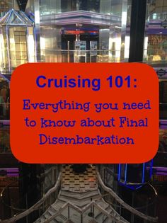 Cruising 101 -- follow these 4 tips for final disembarkation for smooth sailing as you go home. Be prepared, not caught off guard.