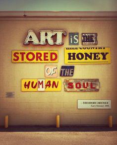 art is honey of the soul.