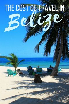 An in-depth guide to Belize travel expenses.