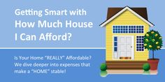 """""""You can't just look at how much mortgage you can afford – or how much rent you can afford. You need to look at all of the expenses that are necessary to keep your household running."""""""