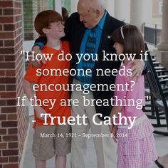 What a great guy Truett Cathy was. Many great stories from people who knew him personally.