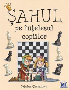 Șahul pe înțelesul copiilor - edituradph.ro