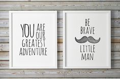 You Are Our Gratest #Adventure Be #Brave Little #Man #Mustache Printable #Boys Room Art #Prints #Quotes For #Kids Black White #Nursery Scandinavian by WhitePrintDesign on Etsy