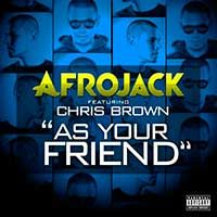 Afrojack Feat. Chris Brown – As Your Friend