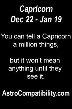 You can tell a Capricorn....