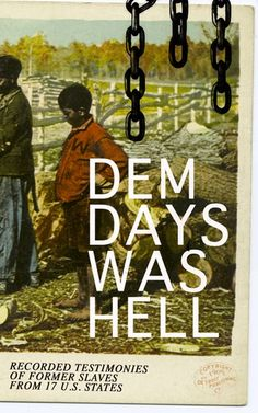Dem Days Was Hell - Recorded Testimonies of Former Slaves from 17 U. States: True Life Stories from Hundreds of African Americans in South about Their Life in Slavery and after the Liberation - Best Seller List Black History Books, Black History Facts, Black Books, African American Books, Old And New Testament, Good Books, Literature, African Americans, Stockholm Syndrome