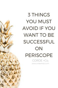3 Things you must AVOID if you want to be successful on Periscope.