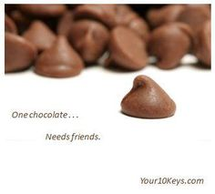 Chocolate! Like us on facebook @ https://www.facebook.com/Your10Keys