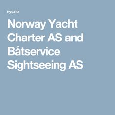 Norway Yacht Charter AS and Båtservice Sightseeing AS