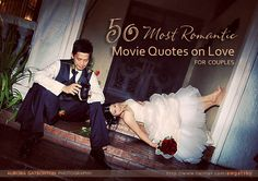 50 romantic movie quotes on love.