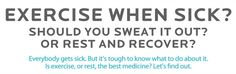 This Infographic Will Tell You – To Exercise Or Rest When Sick?