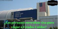 ¿Los peruanos necesitan visa para viajar a Estados Unidos?