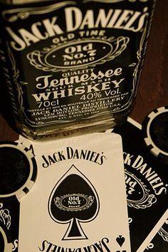 Poker n whiskey make me frisky, Jack Daniels