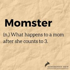 So they say... #momster #jokes #parenting #somebunnynew Jokes, Parenting, Van, Shit Happens, Sayings, Instagram, Husky Jokes, Lyrics, Memes