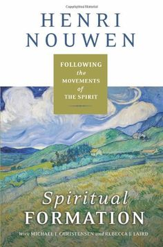 Bestseller Books Online Spiritual Formation: Following the Movements of the Spirit Henri J. M. Nouwen, Michael J. Christensen, Rebecca J. Laird $16.28  - http://www.ebooknetworking.net/books_detail-0061686123.html