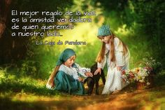 El mejor regalo de la vida es la amistad...