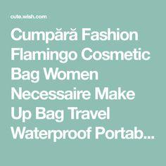 Buy Fashion Flamingo Cosmetic Bag Women Necessaire Make Up Bag Travel Waterproof Portable Makeup Bag at Cute - Beauty Shopping Bag Women, Cute Beauty, Beauty Shop, Travel Bags, Cosmetic Bag, Flamingo, Make Up, Cosmetics, Fashion