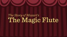 Mozart's 'Magic Flute': an animated plot summary 3 minutes