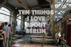 Ten things I love about Berlin