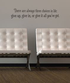 Take a look at this 'Three Choices in Life' Wall Quote on zulily today!