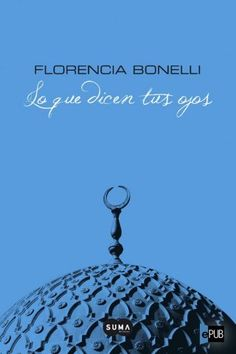 Lo que dicen tus ojos - Florencia Bonelli