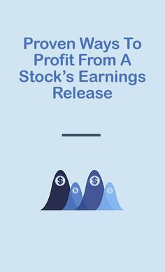 Proven Ways To Profit From A Stock's Earnings Release Implied Volatility, Stock Trading Strategies, Stock Analysis, Financial News, Budgeting Finances, Technical Analysis, Business Advice, Stock Market, Investing