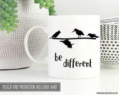 Becher & Tassen - Tasse   be different - ein Designerstück von Dr_Grazer_und_Co bei DaWanda Designer, Etsy, Mugs, Tableware, Tumbler Cups, Dinnerware, Tumblers, Tablewares, Mug