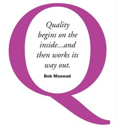Game Challenge- Quality begins on the inside and then works it's way outside. -- Bob Moawad