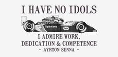 I Have No Idols - Senna Quote Art Print