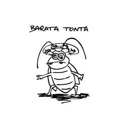 Expressão popular: BARATA TONTA