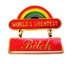 World's greatest bitch