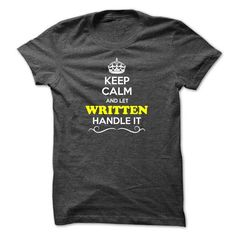 Keep Calm and Let WRITTEN Handle it - #diy gift #cute gift. BUY IT => https://www.sunfrog.com/LifeStyle/Keep-Calm-and-Let-WRITTEN-Handle-it.html?68278
